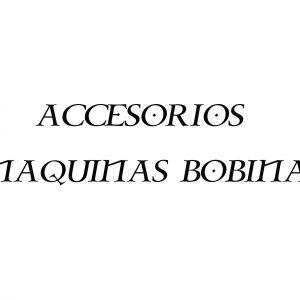 ACCESORIOS MAQUINAS BOBINA